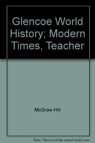 9780078607097: Glencoe World History: Modern Times, Teachers Wraparound Edition