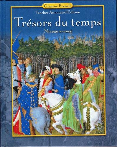 9780078607189: Tresors Du Temp: Teachers Wraparound Edition (French Edition)
