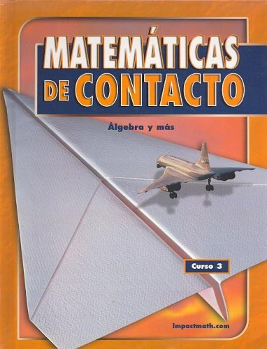 IMPACT Mathematics: Algebra and More, Course 3, Spanish Student Edition (Spanish Edition) (9780078607325) by McGraw-Hill Education