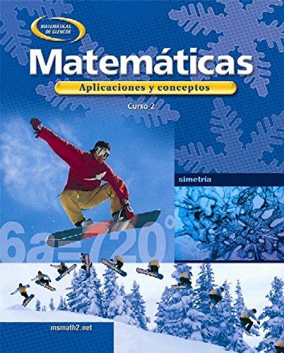9780078607882: Matematicas Curso 2: Aplicaciones y Conceptos: Applications and Concepts, Course 2, Spanish