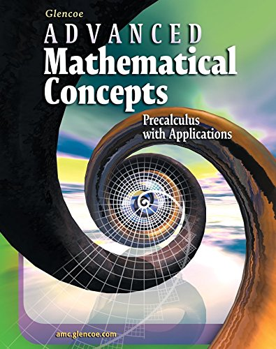 9780078608612: Advanced Mathematical Concepts: Precalculus with Applications, Student Edition