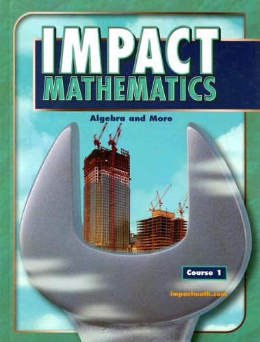 9780078609091: IMPACT Mathematics: Algebra and More, Course 1, Student Edition