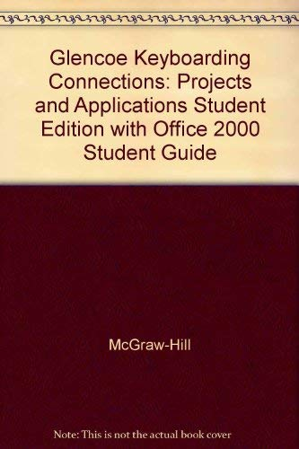 9780078610745: Glencoe Keyboarding Connections: Projects and Applications, Student Edition with Office 2000 Student Guide