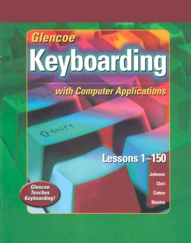 9780078610752: Glencoe Keyboarding with Computer Applications, Lessons 1-150, Student Edition with Office XP Student Manual