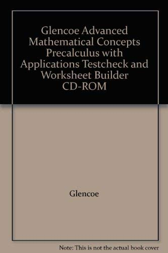 9780078610837: Glencoe Advanced Mathematical Concepts Precalculus with Applications Testcheck and Worksheet Builder CD-ROM