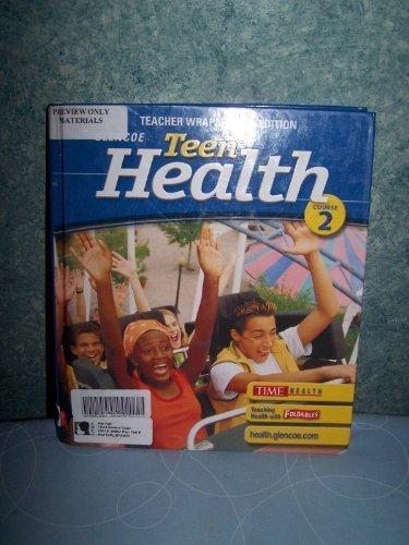 9780078610981: Teen Health, Course 2: Teacher's Wraparound Edition
