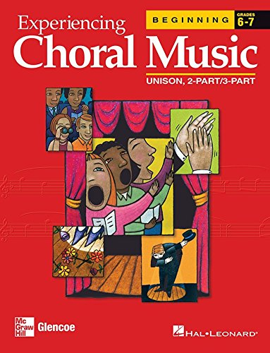 9780078611049: Experiencing Choral Music, Beginning Unison 2-Part/3-Part, Student Edition (EXPERIENCING CHORAL MUSIC BEGINNING SE)