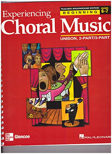9780078611056: Exploring Choral Music  Beginning: unison, 2-Part/3 Part ( Teacher edition)