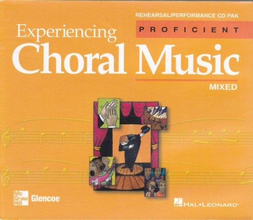 9780078611216: Experiencing Choral Music Mixed, Proficient Rehearsal/ Performance Cd Pak
