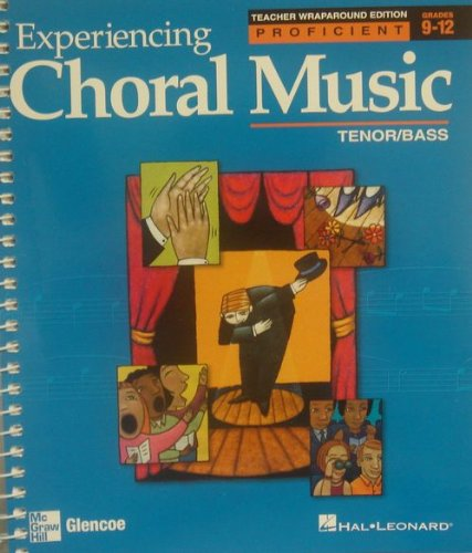 9780078611261: Experiencing Choral Music: Proficient Tenor/Bass: Teacher's Edition