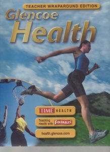 9780078612121: Glencoe Health: Teacher's Wraparound Edition