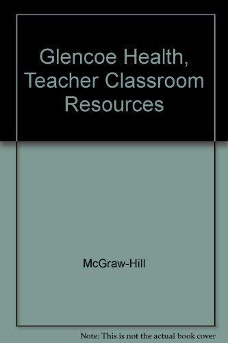 9780078613296: Glencoe Health, Teacher Classroom Resources