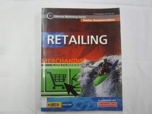 9780078614026: Retailing: Teachers' Annotated Edition (Glencoe Marketing Series)