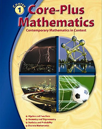 9780078615214: Core-Plus Mathematics Course 1, Student Edition (ELC: CORE PLUS)
