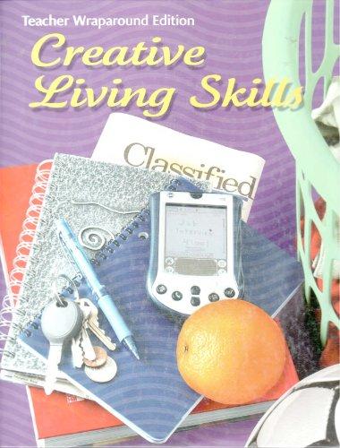 9780078615825: Creative Living Skills Teacher Wraparound Edition