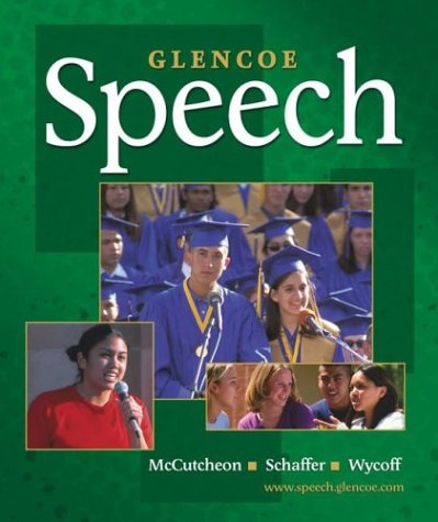 Glencoe Speech, Student Edition: McCutcheon, Randall;Schaffer, James;Wycoff, Joseph
