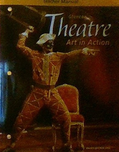 9780078616266: Theatre: Art in Action, Teacher Manual