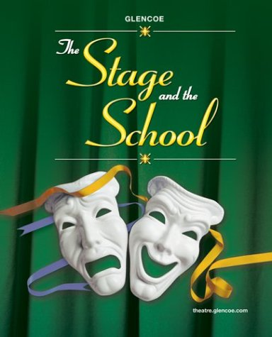 9780078616273: The Stage and the School