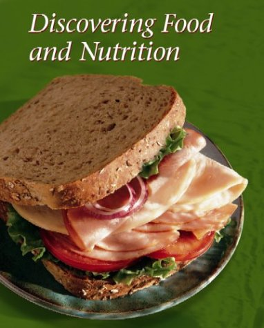 Discovering Food and Nutrition, Student Edition: Helen Kowtaluk, McGraw-Hill