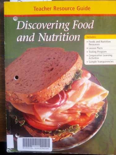9780078616853: Discovering Food and Nutrition, Teacher Resource Guide