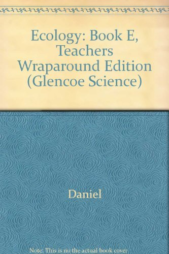 9780078617478: Ecology: Book E, Teachers Wraparound Edition (Glencoe Science)