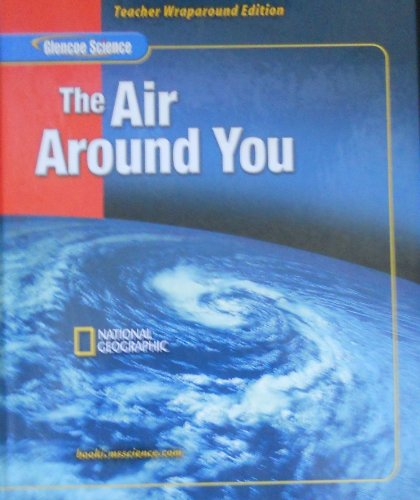 9780078617591: The Air Around You: Teachers' Wraparound Edition (Glencoe Science)