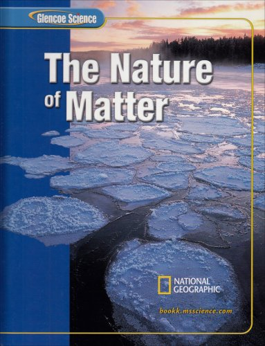 Glencoe Science: The Nature of Matter, Student Edition (GLEN SCI: THE NATURE OF MATTER) (0078617650) by McGraw-Hill Education