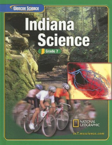 Science: Grade 7 (Indiana Edition) (0078617812) by Lucy Daniel; Ralph M Feather Jr.; Edward Ortleb; Peter Rillero; Susan Leach Snyder; Dinah Zike