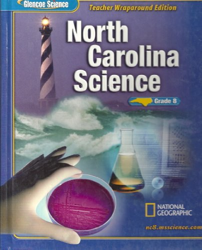 9780078617904: Glencoe Science North Carolina Science Grade 8 Teacher Wraparound Edition