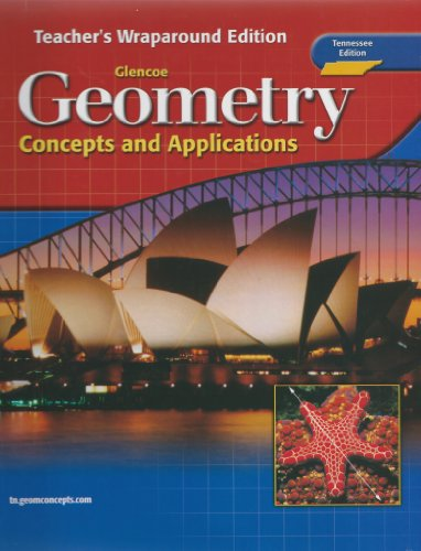 Glencoe Geometry:Concepts And Applications-Tennessee Teacher's Wraparound Edition (2005 ...