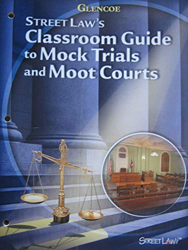 9780078619502: Street Law: Mock Trials And Moot Courts.