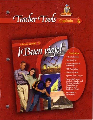 Teacher Tools Capitulo 6 (Buen Viaje! Glencoe Spanish 1, Capitulo 6): Schmitt, Conrad J.