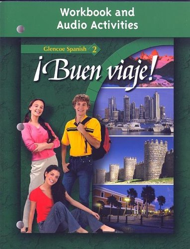 Â¡Buen viaje!, Level 2, Workbook and Audio Activities Student Edition (Glencoe Spanish)...