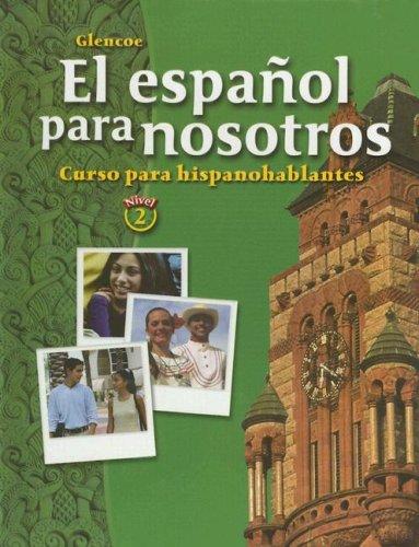9780078620034: El Español Para Nosotros: Curso Para Hispanohablantes Level 2, Student Edition (Spanish Heritage Speaker)