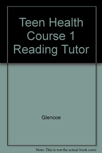 Teen Health Course 1 Reading Tutor (9780078620102) by [???]
