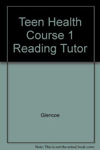 9780078620102: Teen Health Course 1 Reading Tutor
