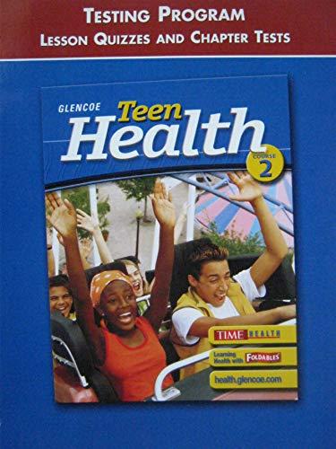 Teen Health Course 2 Testing Program Lesson: Glencoe
