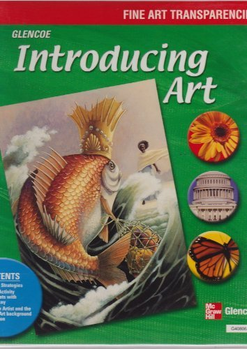 Introducing Art, Fine Art Transparencies (9780078640803) by McGraw-Hill
