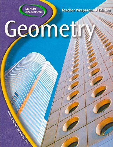 9780078651076: Glencoe Geometry: Teachers Wraparound Edition
