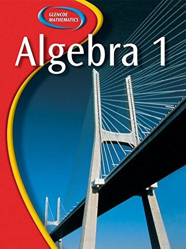 Glencoe Algebra 1: Holliday, Berchie; Cuevas, Gilbert; Moore-Harris, Beatrice; Carter, John A.