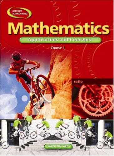 9780078652530: Mathematics: Applications and Concepts, Course 1, Student Edition (MATH APPLIC & CONN CRSE)