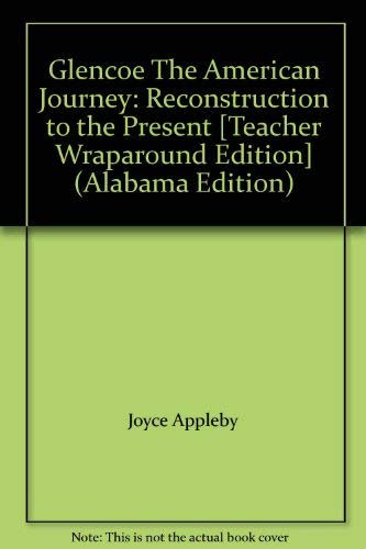 9780078654022: Glencoe The American Journey: Reconstruction to the Present [Teacher Wraparound Edition] (Alabama Edition)