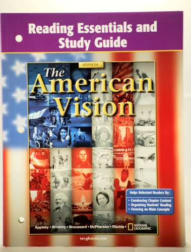 The American Vision: Reading Essentials and Study Guide: Appleby, Brinkley, Broussard, McPherson