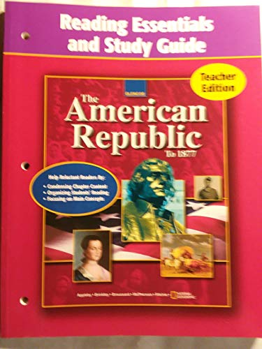 9780078654886: The American Republic (To 1877) Reading Essentials and Study Guide Teacher Edition