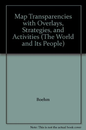 9780078655098: Map Transparencies with Overlays, Strategies, and Activities (The World and Its People)