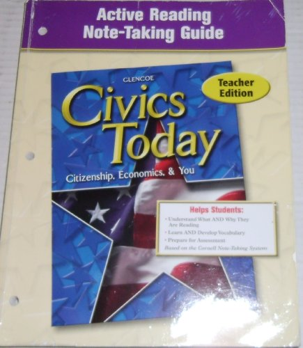 9780078656125: Active Reading Note-Taking Guide Teacher Edition (Glencoe Civics Today: Citizenship, Economics and You)