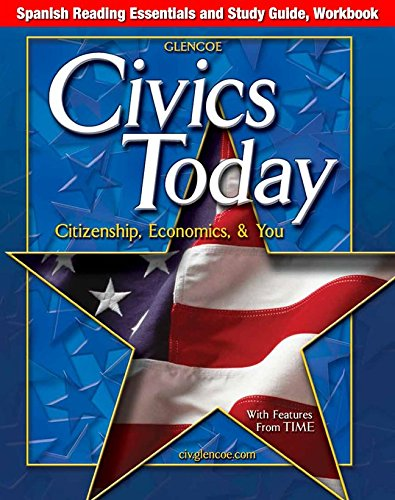 9780078656132: Civics Today: Citizenship, Economics, & You, Spanish Reading Essentials and Study Guide, Workbook (CIVICS TODAY: CITZSHP ECON YOU) (Spanish Edition)
