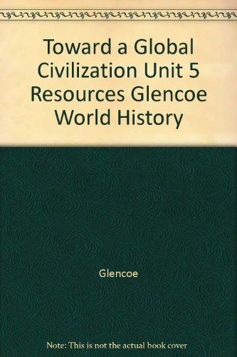 9780078657917: Toward a Global Civilization Unit 5 Resources Glencoe World History