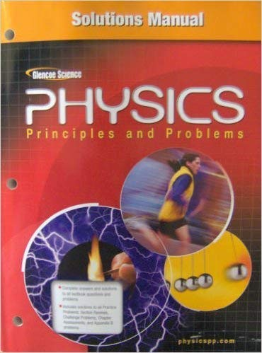 9780078658938: Physics: Principles and Problems, Solutions Manual [Taschenbuch] by Paul Zitz...