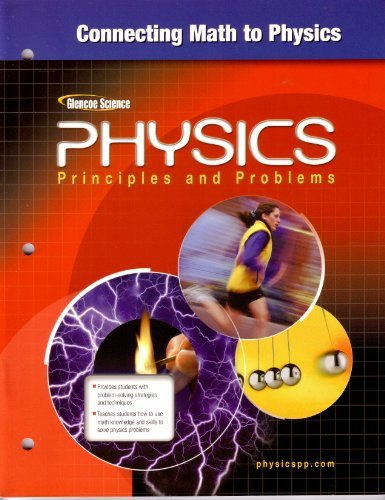 9780078658945: Glencoe Physics: Principles and Problems - Connecting Math to Physics